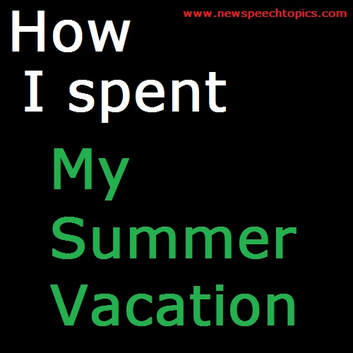 Essay Writing topics for kids on How I Spent My Summer Vacation